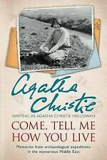 Come, Tell Me How You Live by Agatha Christie Mallowan (Paperback / softback)