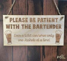 Patient Bartender Pub Quote Wooden Plaque Sign Laser Engraved pq120