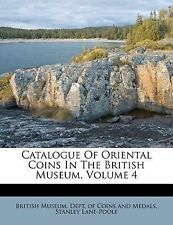 USED (LN) Catalogue Of Oriental Coins In The British Museum, Volume 4