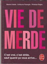 Maxime Valette, G.Passaglia, P.Bagieu - Vie De Merde - humour