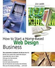 How to Start a Home-based Web Design Business by JIM SMITH (Paperback, 2004)
