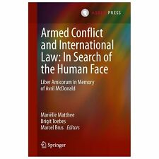 Armed Conflict And International Law: In Search Of The Human Face: Liber Amic...