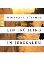 Ein Frühling in Jerusalem von Wolfgang Büscher (2016, Taschenbuch), UNGELESEN
