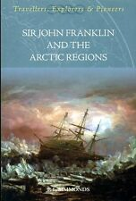 Sir John Franklin and the Arctic Regions (softback)