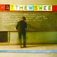 1 CENT CD To Understand: The Early Recordings Of Matthew Sweet - Matthew Sweet