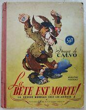 La Bête est Morte Deuxième Fascicule CALVO éd G.P. nov 1945