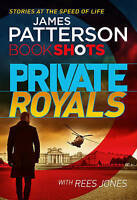 Private Royals: BookShots (A Private Thriller), Patterson, James, Very Good Book