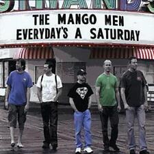 THE MANGO MEN  -  EVERYDAY'S A SATURDAY  -  CD, 2009