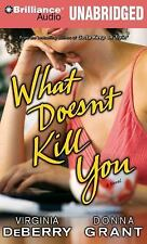 What Doesn't Kill You by Donna Grant, Virginia DeBerry and Ed James (2009, CD,
