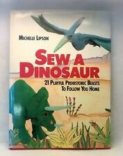 Sew A Dinosaur by Michelle Lipson used hardcover dust jacket DIY sewing craft