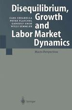 Disequilibrium, Growth and Labor Market Dynamics : Macro Perspectives by...