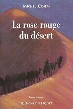 LA ROSE ROUGE DU DÉSERT + Michel COSEM + roman jeunesse = Sahara