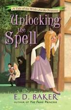 Unlocking the Spell: A Tale of the Wide-Awake Princess-9781408838457-G023