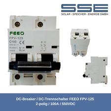DC-Breaker / DC-Trennschalter FEEO FPV-125 - 2-polig / 100A / 550VDC Solar