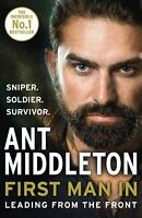 First Man In: Leading from the Front by Ant Middleton - Hardback
