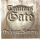 Traitors Gate . Only The Strong .CD. (20...
