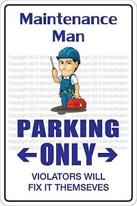 "Metal Sign Maintenance Man Parking Only 8"" x 12"" Aluminum NS 389"