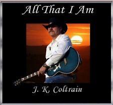 J. K. Coltrain - All That I Am CD
