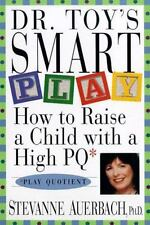 NEW - Dr. Toy's Smart Play: How to Raise a Child with a High PQ (Play Quotient)