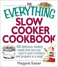 The Everything Slow Cooker Cookbook: 300 Delicious, Healthy Meals That You Can