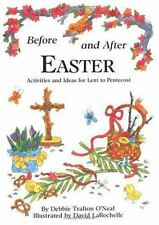 Before and after Easter : Activities and Ideas for Lent to Pentecost by...