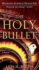 The Holy Bullet Rocha, Luis Miguel Paperback