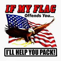 "If my Flag Offends You I'll Help You Pack decal is 5"" in size"
