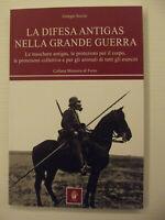 La difesa antigas nella Grande Guerra. Le maschere antigas, le protezioni per...