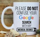 Please do not confuse your Google search with my Medical Degree Gift coffee mug