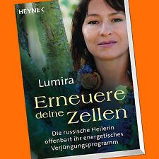 Lumira   Erneuere deine Zellen   Die russische Heilerin offenbart ihr (Buch)