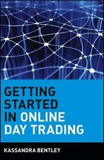 Getting Started in Online Day Trading: By Bentley, Kassandra