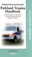 The Parkland Trauma Handbook: Mobile Medicine Series, 3e, Good Books