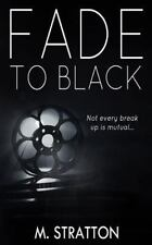 Fade to Black by M. Stratton (2014, Paperback)