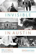 Invisible in Austin : Life and Labor in an American City (2015, Paperback)