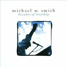 Decades of Worship by Michael W. Smith (CD, Jan-2012, Reunion Records)