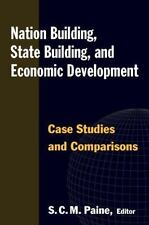 Nation Building, State Building, and Economic Development: Case Studies and Com