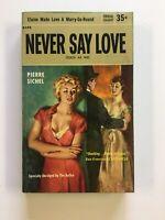 Never Say Love Pierre Sichel vintage sleaze GGA paperback Popular Giant