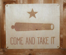 Come and Take It Custom Wood Sign