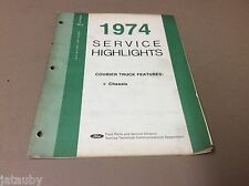 FORD 1974 SERVICE HIGHLIGHTS COURIER TRUCK FEATURES: CHASSIS SERVICE MANUAL