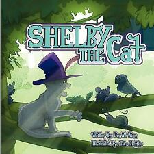 Shelby the Cat: A Kids Book about Bullying and How to Help Kids Build Confidence