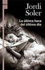 La Ultima Hora del Ultimo Dia (Narrativas (RBA Libros)) (Spanish-ExLibrary
