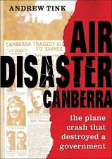 AIR DISASTER CANBERRA - THE PLANE CRASH THAT DESTROYED A GOVERNMENT