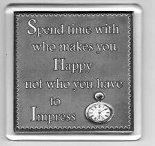 FRIDGE MAGNET Quotes Saying Gift Present Novelty Funny SPEND TIME WITH BE HAPPY