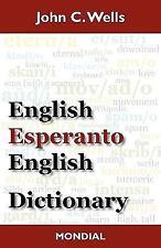 English-Esperanto-English Dictionary (2010 Edition): By John Christopher Wells