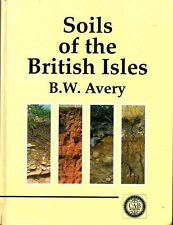 RARE - SOILS OF THE BRITISH ISLES - DEFINITIVE TEXTBOOK - AVERY - H/B
