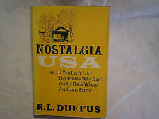 1963 NOSTALGIA USA R.L.Duffus Book w/DJ,1st PRINTING,if you don't like the 1960s