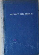AUGUST DER STARKE - Der erste deutsche König in Polen  von Alfred Schirokauer