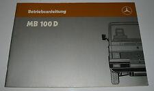 Betriebsanleitung Mercedes MB 100 D Bedienungsanleitung Stand August 1987!