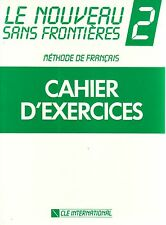 CLE International LE NOUVEAU SANS FRONTIERES 2 Cahier d'Exercices @NEW@ French