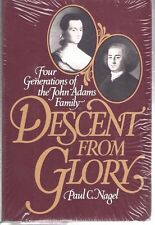 Descent from Glory, Four Generations of the John Adams Family, 1983, Paul Nagel